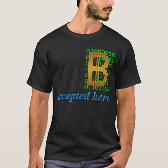 Bitcoin Binary accepted here T-Shirt