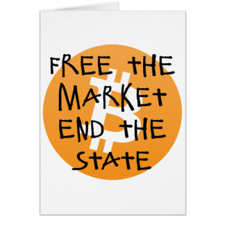 Bitcoin - Free the Market End the State Card