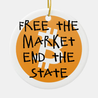 Bitcoin - Free the Market End the State Ceramic Ornament