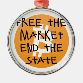 Bitcoin - Free the Market End the State Metal Ornament