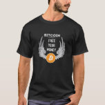 Bitcoin Free your money T-Shirt