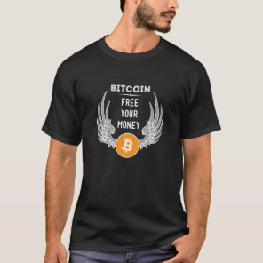 Bitcoin Free your money T-Shirt