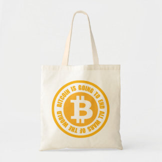 Bitcoin Is Going To End All Wars Of The World Tote Bags