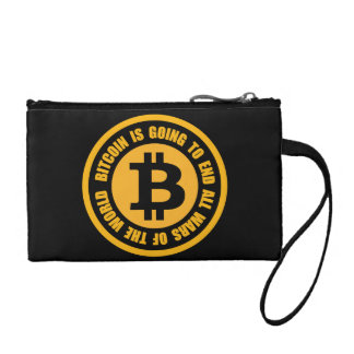 Bitcoin Is Going To End All Wars Of The World Coin Purse