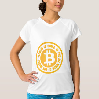 Bitcoin Is Going To End All Wars Of The World Tee Shirt