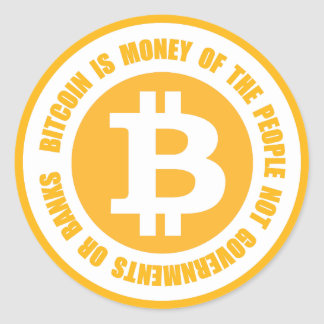 Bitcoin Is Money Of The People Not Governments Classic Round Sticker