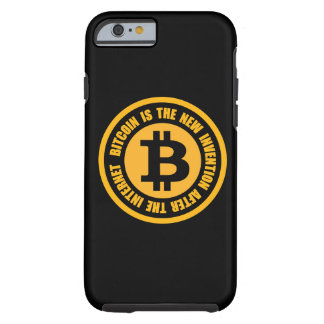 Bitcoin Is The New Invention After The Internet Tough iPhone 6 Case