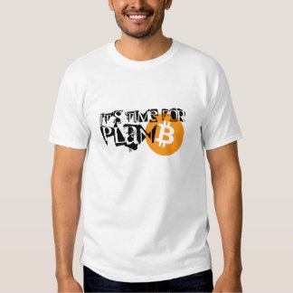 Bitcoin. It's time for PLAN B T-Shirt