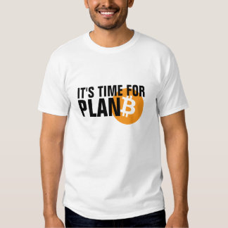 Bitcoin. It's time for PLAN B Tshirts