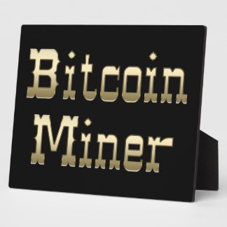 Bitcoin Miner (On Black) Plaque