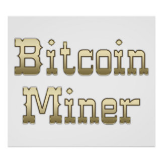 Bitcoin Miner Posters