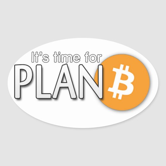 Bitcoin Sticker: It's time for Plan ฿ Oval Sticker