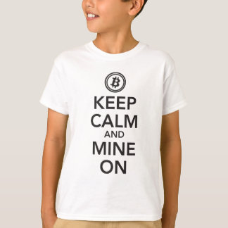 BitCoin T-Shirt - Keep Calm and Mine On