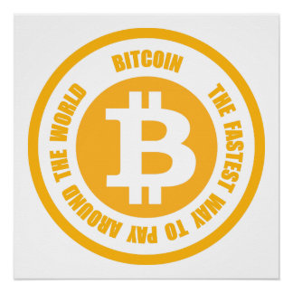 Bitcoin The Fastest Way To Pay Around The World Poster