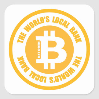 Bitcoin The Worlds Local Bank Square Sticker