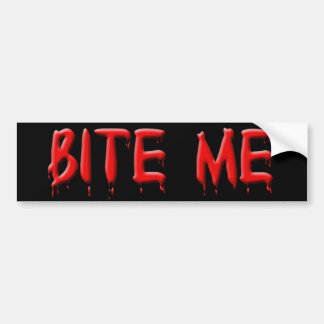 Bite Me Bumper Sticker Car Bumper Sticker