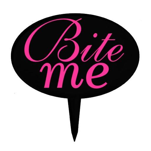 """Bite Me"" cake pick"