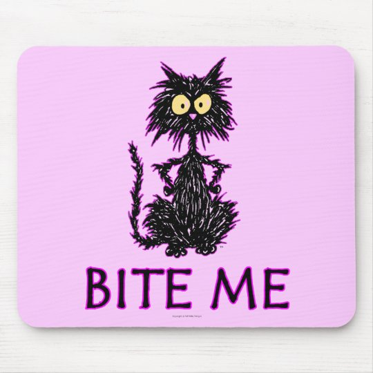 Bite Me! Cat Gift Designs Mouse Pad
