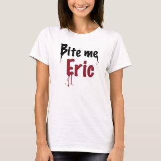 Bite Me Eric T-Shirt