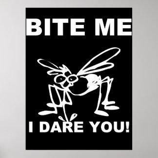 Bite Me I Dare You Funny Mosquito Poster