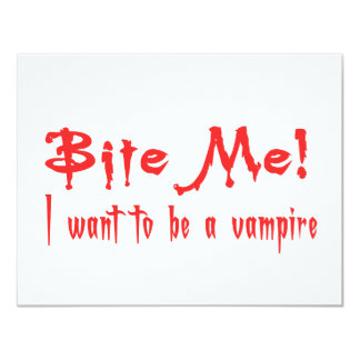 Bite Me I Want To Be A Vampire Card