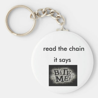 bite me, read the chain, it says basic round button keychain