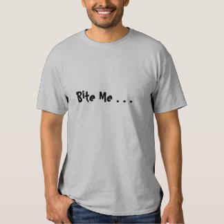 Bite Me . . . Tee Shirt