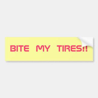 """""""BITE MY TIRES""""- Bumper Sticker"""
