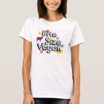 BiteSizeVegan New! (Select Color/Style) T-Shirt