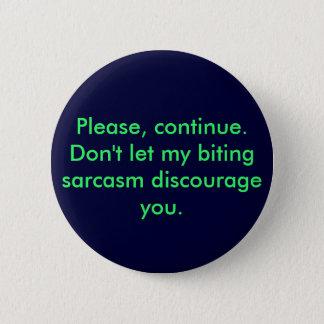 Biting Sarcasm pin