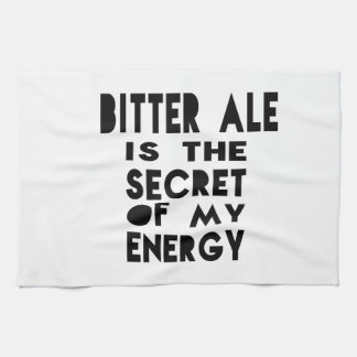 Bitter Ale is the secret of my energy Kitchen Towel