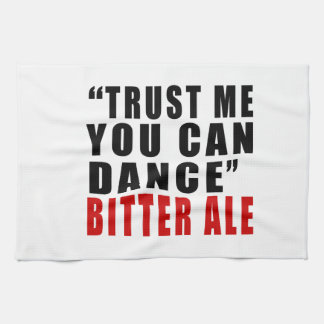 BITTER ALE TRUST ME YOU CAN DANCE TOWELS