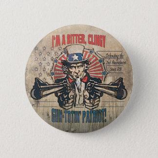 Bitter, Clingy Gun Toting Patriot Button