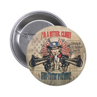 Bitter Clingy Gun Toting Patriot Button