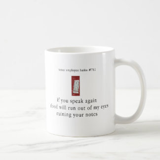 Bitter Employee Haiku #712 Coffee Mug