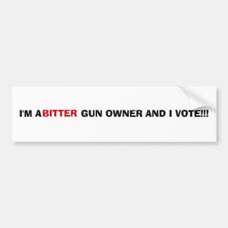 BITTER GUN OWNER CAR BUMPER STICKER