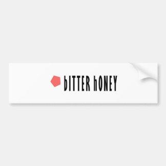 Bitter Honey Car Bumper Sticker