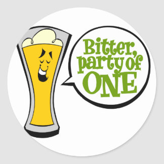 Bitter, Party of One Classic Round Sticker