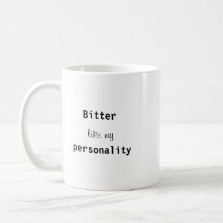 Bitter personality coffee mug