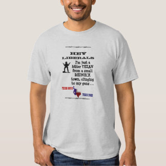 Bitter Texas From Small Redneck Town T Shirt