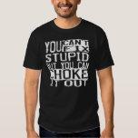 """BJJ """"You can't fix stupid, but you can choke..."""" T Shirt"""