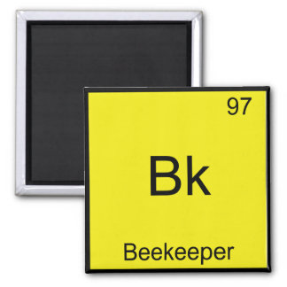 Bk - Beekeeper Funny Chemistry Element Symbol Tee 2 Inch Square Magnet
