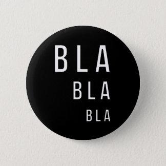 Bla Bla Bla Pinback Button