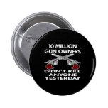 Black 10 Million Gun Owners Kill Pin