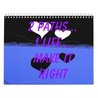 black, 2 paths...1 life...make it right calendar