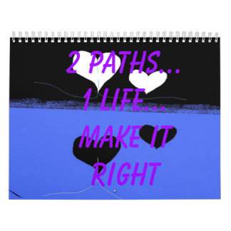 black, 2 paths...1 life...make it right calendar