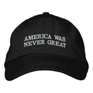 BLACK AMERICA WAS NEVER GREAT HAT