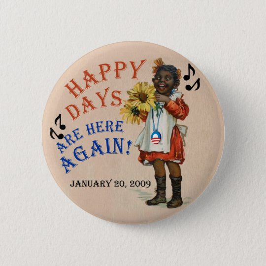 Black Americana Obama Happy Days Are Here Again Button