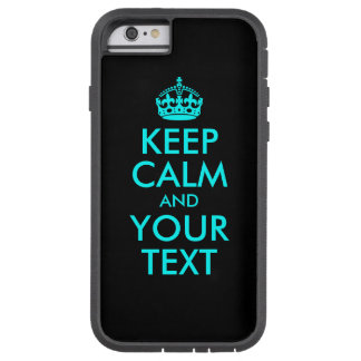 Black and Aqua Keep Calm and Your Text Tough Xtreme iPhone 6 Case