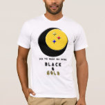Black and Gold is even in the Night Sky T-Shirt